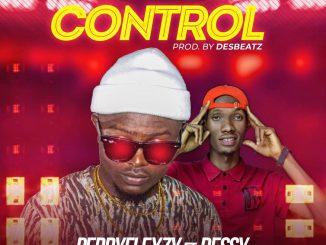 Music: Perryflexzy ft. Dessy - Control [Prod. by Desbeatz]