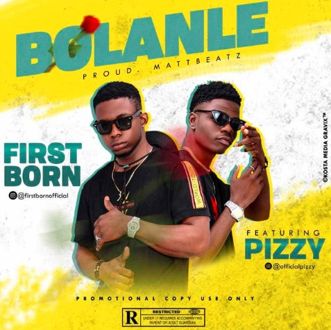 DOWNLOAD Music Firstborn ft. Pizzy – Bolanle