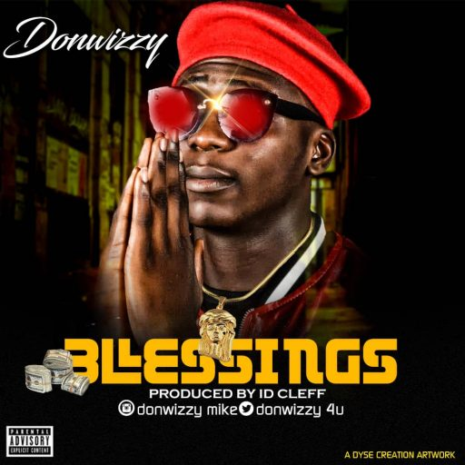 Music: Donwizzy - Blessings (Prod. ID Cleff)
