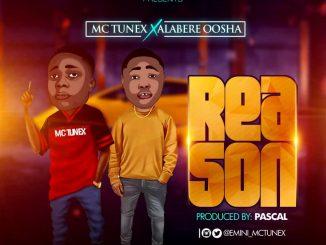 Music: Mc Tunex Ft Alabere Oosha - Reason