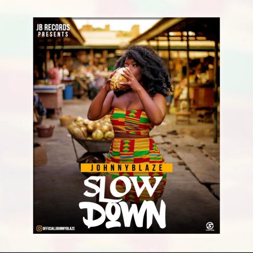 JOHNYBLAZE - SLOW DOWN