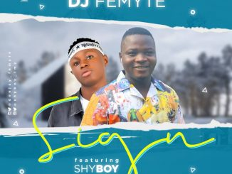 MUSIC Dj Femyte Ft Shyboy - Sign