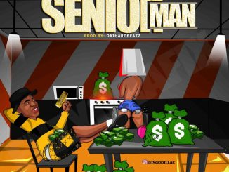 Music Godillac – Senior Man (Prod. By Daihard Beatz)