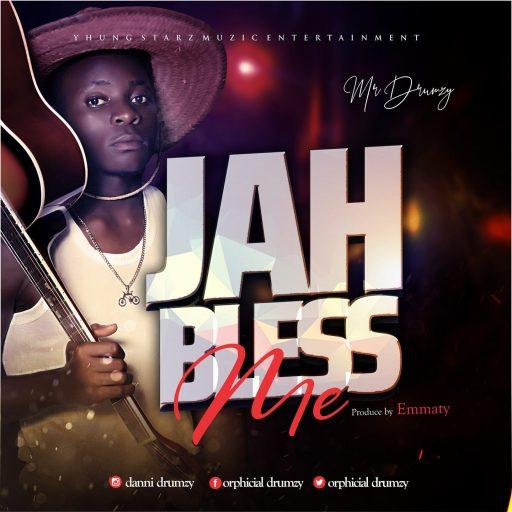 Music: Mr Drumzy – Jah Bless Me
