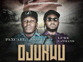 Music: Paxcarl Ft Luke Nathans - Ojukwu (Prod. Ucen Magic)