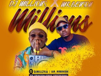 DJ Millions ft Mr Benson - Millions