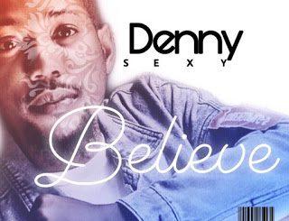 Denny Sexy - Believe