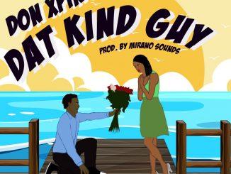 MUSIC Don Xpino – Dat Kind Guy