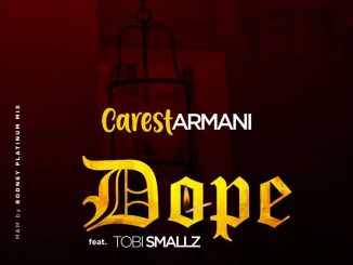 Carest Armani ft Tobi Smallz - Dope