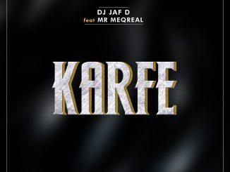 Music: DJ Jaf D Ft Mr Meqreal - Karfe