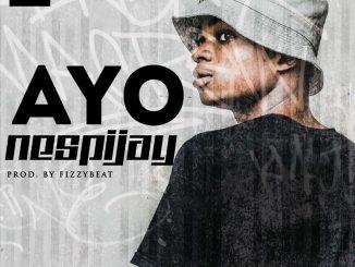 Music: Nespijay - Ayo [Prod By FizzyBeat]