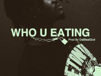 Music: TrapBoi Flame - Who U Eating