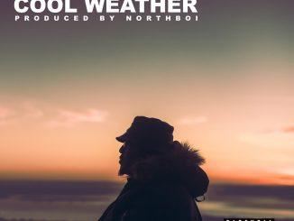 MUSIC: Bigklef – Cool Weather (Prod by, NorthBoi)