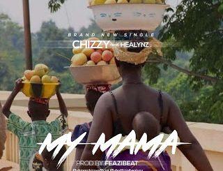MUSIC: Chizzy & Healynz - My Mama