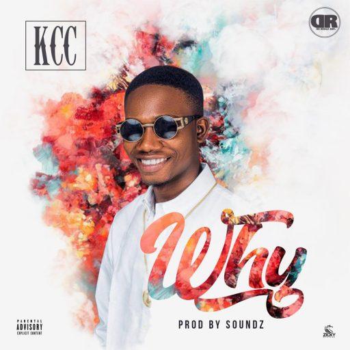 Music: KCC - WHY (Prod By. Soundz)