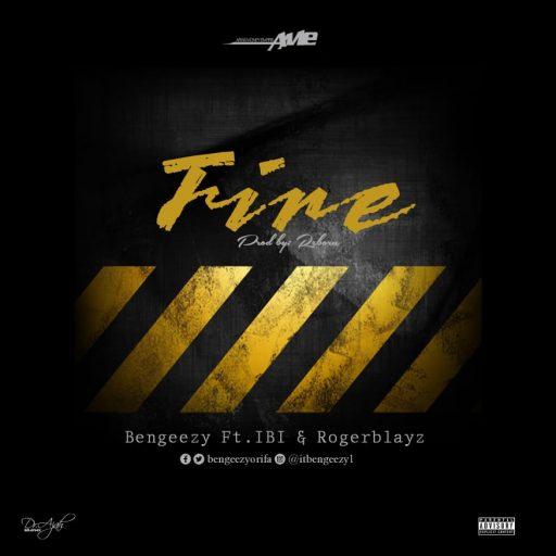 Music: Bengeezy Ft. IBI X Rogerblayz - Fire