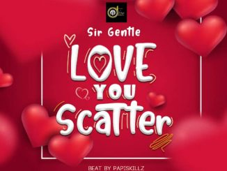 MUSIC: Sir Gentle - Love You Scatter