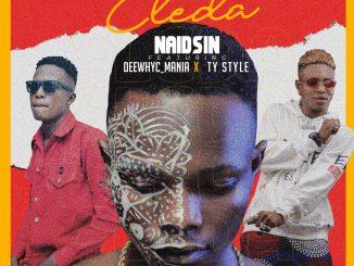 MUSIC: Naidsin Feat. DeewhyC Mania & Ty Style - Eleda