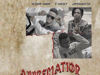 Music: KIda Nba - Appreciation Ft. T-west & Jaywhite