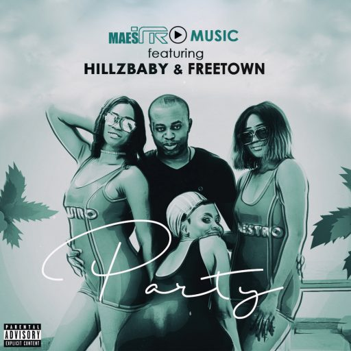 Music: Maestro Music Ft Hillzbaby & Freetown - Party
