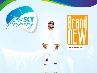 MUSIC: Anthony Sky - Brand New (Prod. Mykah)