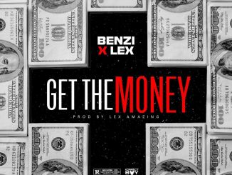 Music: Benzi Ft. Lex - Get The Money