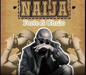 Download Music: Forte - Naija ft Chulo