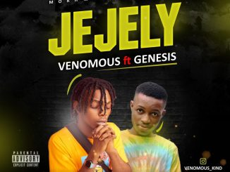 MUSIC: Venomous Ft. Genesis - Jejely