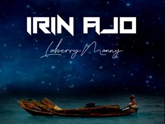 Download MUSIC: Laberry Manny – Irin Ajo (Journey)