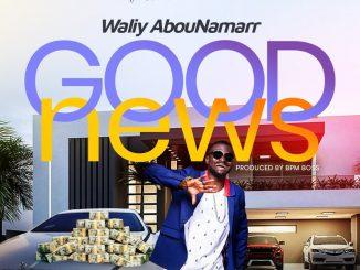 Music: Waliy AbouNamarr -Good News (Prod BPM BOSS)