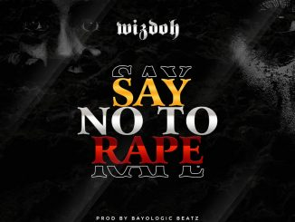 Music: Wizdoh - Say No To Rape