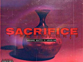 Music: Escore ft Arosino - Sacrifice