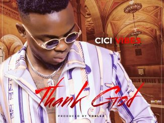 Music: Cici Vibes - Thank God