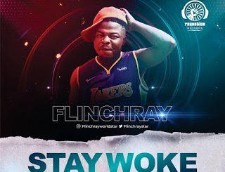 Music: Flinchray – Stay Woke (Prod. by Flexxybeats)