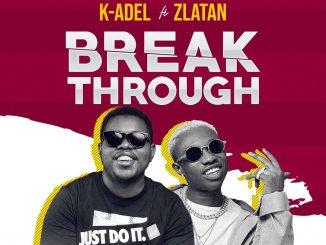Music Zlatan x K-del - Break Through
