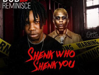 B.O.D ft. Reminisce - Shenk Who Shenk You