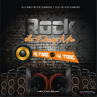 DJ Fams FT. DJ Yomc– Rock The Party