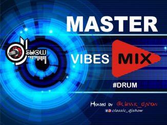 DJ MIX Classic DJ Show Master Vibes Mixtape