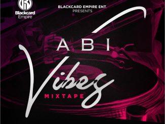 DOWNLOAD DJ MIX DJ Davisy - Abi Vibes Mixtape