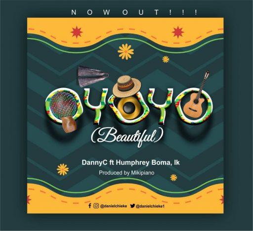 Gospel Music: DannyC Ft. Humphrey Boma & Ik - 'Oyoyo' (Beautiful)