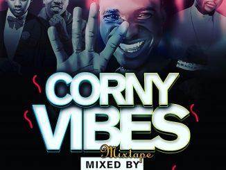 DJ Mix: Dj Double Kay - Corny Vibes Mixtape