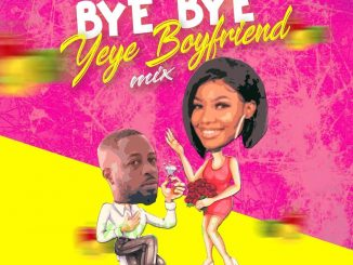 Dj Mix: Dj Maff - Yeye Boyfriend Mix