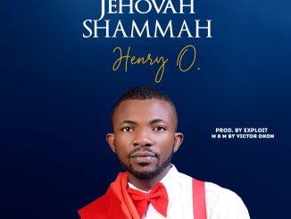 Gospel Music: Henry O – Jehovah Shammah