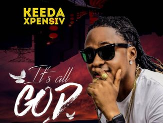 Music: Keeda Xpensiv - Its All God