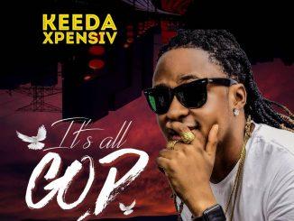 Music: Keeda Xpensiv - Its All God