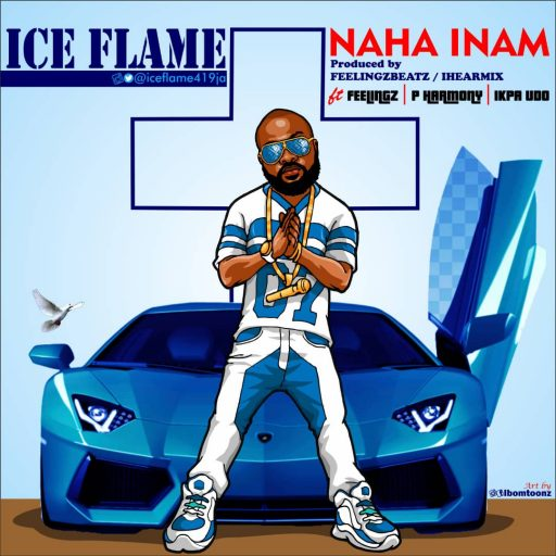 MUSIC: Ice Flames Ft. Feelingz x P Harmony x Ikpa Udo - Naha Inam