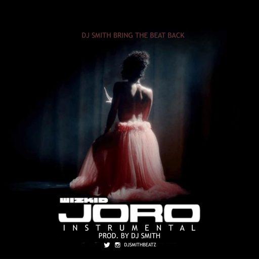 Instrumental Wizkid - Joro (Prod By DJ Smith)