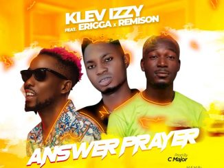 Music Klev Izzy Ft Erigga & Remison – Answer Prayer