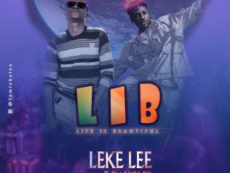 Music: Leke Lee Ft. Davolee - Life Is Beautiful