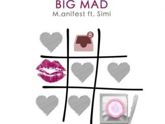 Music M.anifest ft. Simi – Big Mad